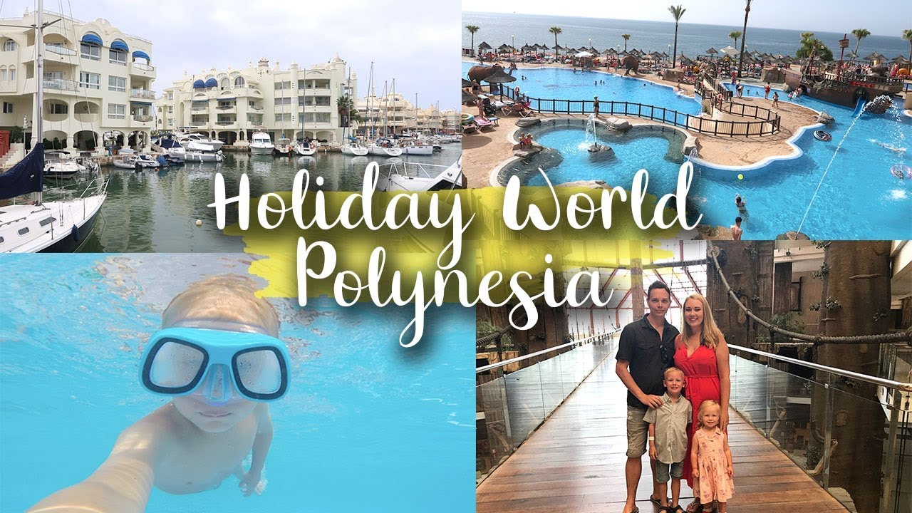 HUGE HOLIDAY SURPRISE AND SURPRISE VISITORS - HOLIDAY WORLD POLYNESIA, BENALMADENA WEEK 1 - LOTTE R