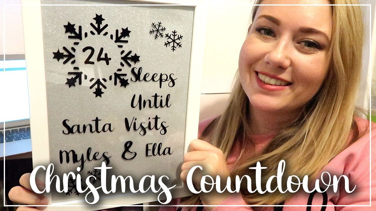 CRICUT VINYL CHRISTMAS COUNTDOWN - DIY PERSONALISED SLEEPS UNTIL CHRISTMAS FRAME - LOTTE ROACH